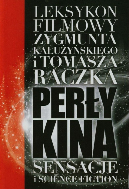 Perły kina Leksykon filmowy na XXI wiek Tom 1 - Raczek Tomasz, Kałużyński Zygmunt   okładka