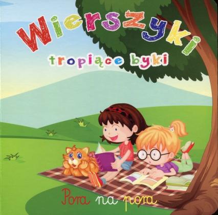 Wierszyki tropiące byki Pora na pora - Urszula Kozłowska | okładka