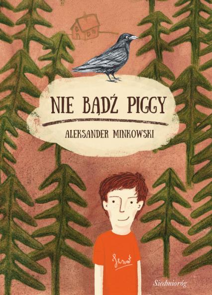 Nie bądź Piggy - Aleksander Minkowski   okładka