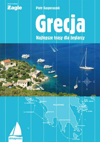 Grecja Najlepsze trasy dla żeglarzy - Piotr Kasperaszek | okładka