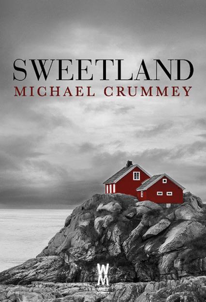 Sweetland - Michael Crummey | okładka