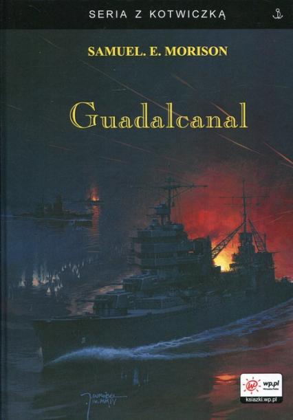 Guadalcanal - Morrison Samuel Eliot | okładka