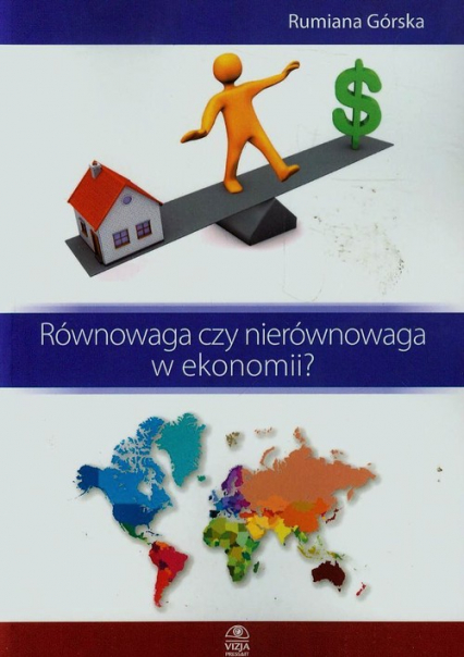 Równowaga czy nierównowaga w ekonomii - Rumiana Górska   okładka