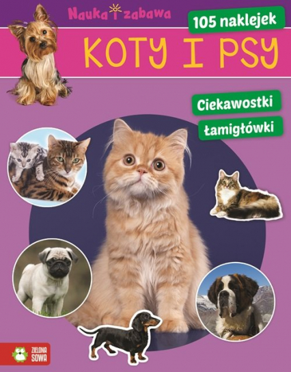 Koty i psy Nauka i zabawa - zbiorowa praca | okładka