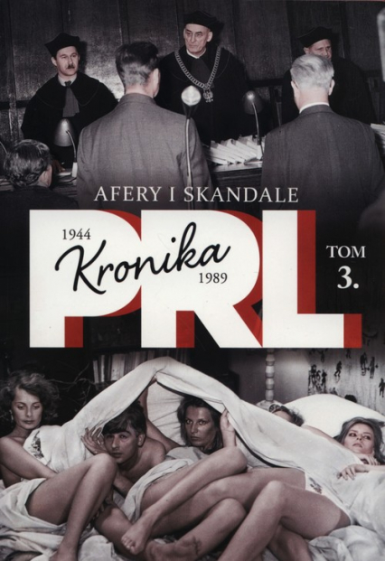 Kronika PRL Tom 3 Afery i skandale - Iwona Kienzler | okładka