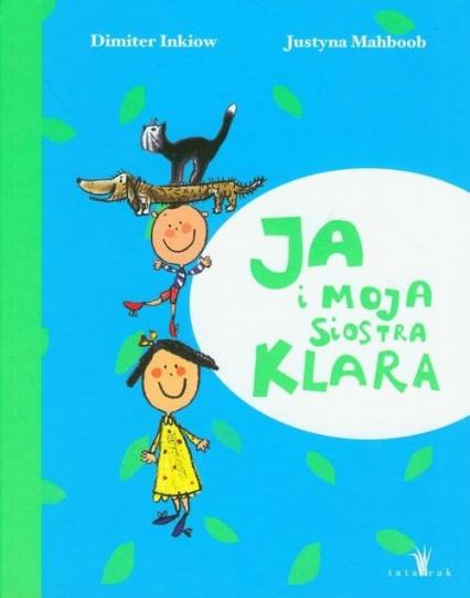 Ja i moja siostra Klara - Inkiow Dimiter, Mahboob Justyna | okładka