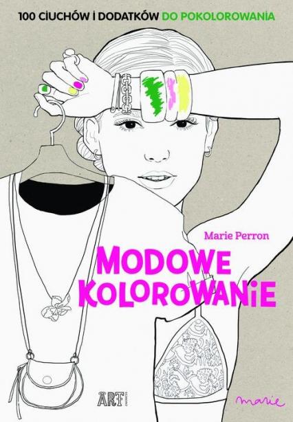 Modowe Kolorowanie Marie Perron Księgarnia Znakcompl