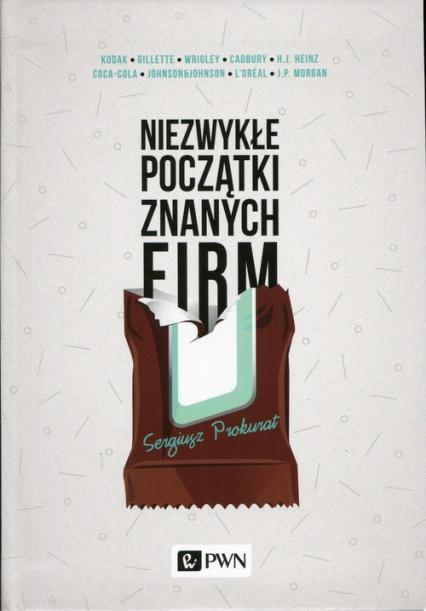 Niezwykłe początki znanych firm - Sergiusz Prokurat | okładka