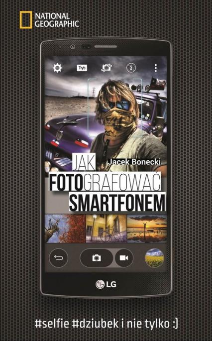 Jak fotografować smartfonem - Jacek Bonecki | okładka