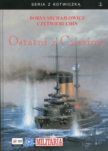 Ostatni z Cuszimy - Czetwieruchin Borys Michajłowicz | okładka
