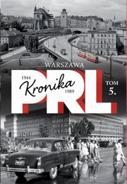 Kronika PRL Tom 5 Warszawa 1944-1989