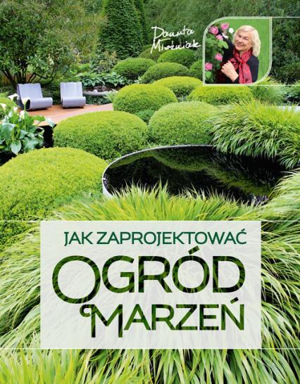 Jak zaprojektować ogród marzeń - Danuta Młoźniak   okładka