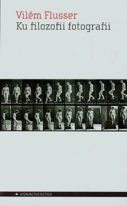 Ku filozofii fotografii - Vilem Flusser | okładka