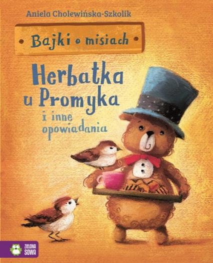 Bajki o misiach Część 1 Herbatka u Promyka i inne opowiadania - zbiorowa praca | okładka