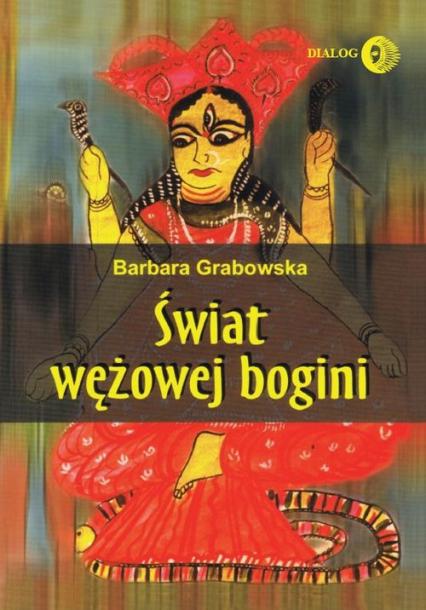Świat wężowej bogini - Barbara Grabowska | okładka