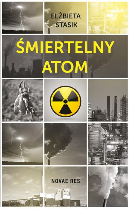 Śmiertelny atom - Elżbieta Stasik | okładka