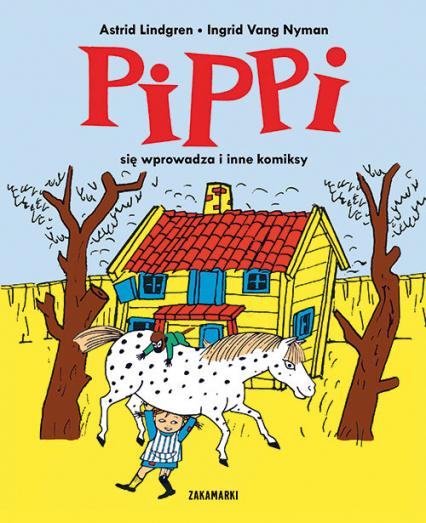 Pippi się wprowadza i inne komiksy - Astrid Lindgren | okładka