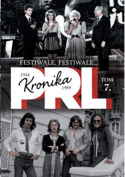 Kronika PRL 1944-1989 Tom 7 Festiwale, festiwale
