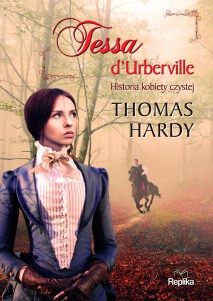 Tessa dUrberville Historia kobiety czystej - Thomas Hardy | okładka