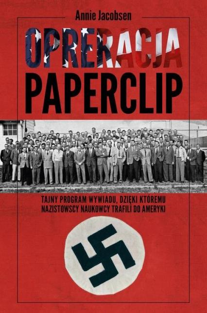 Operacja Paperclip - Annie Jacobsen | okładka