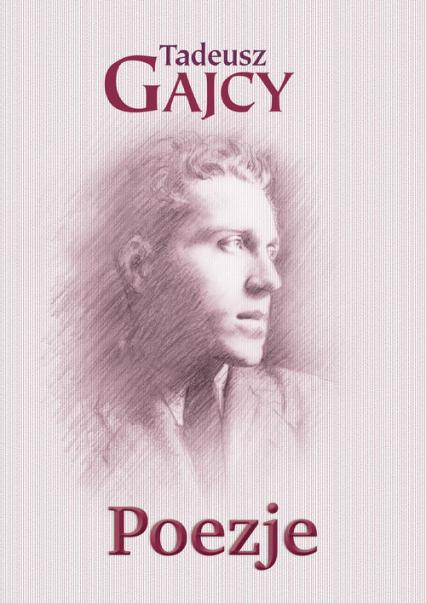 Poezje - Tadeusz Gajcy | okładka