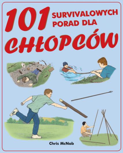 101 survivalowych porad dla chłopców - Chris McNab | okładka