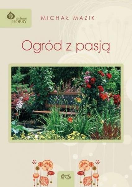 Ogród z pasją - Michał Mazik | okładka