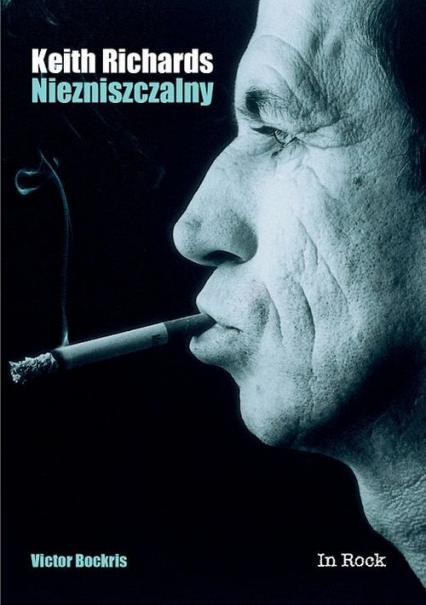 Keith Richards Niezniszczalny - Victor Bockris | okładka