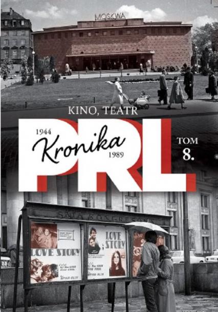 Kronika PRL 1944-1989 Tom 8 Kino, teatr - Iwona Kienzler | okładka