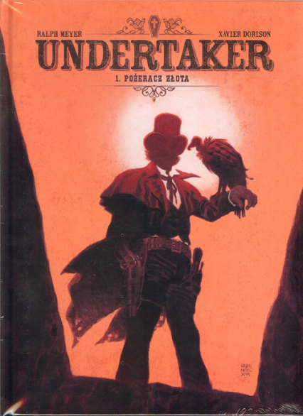 Undertaker Tom 1 Pożeracz złota - Dorison Xavier, Meyer Ralph | okładka