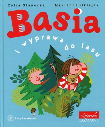 Basia i wyprawa do lasu - Zofia Stanecka | okładka