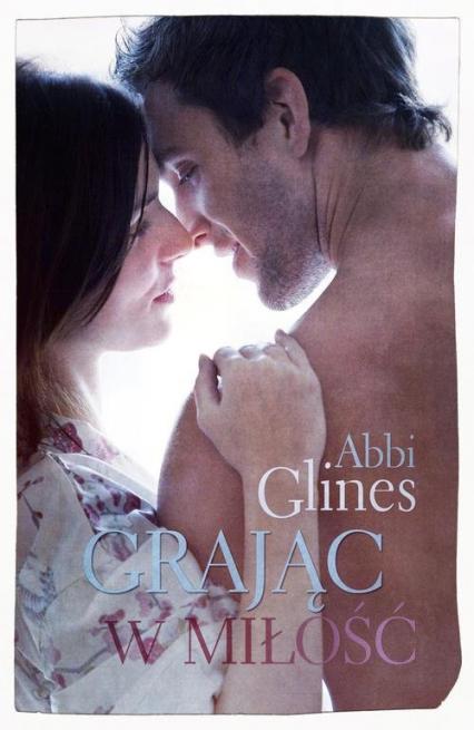 Grając w miłość - Abbi Glines | okładka