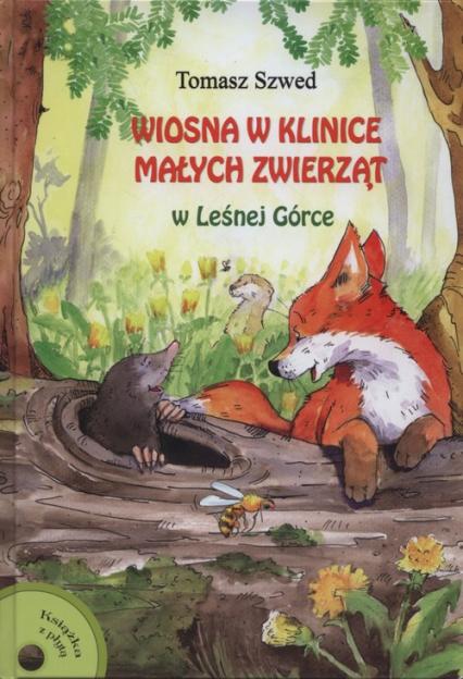 Wiosna w Klinice Małych Zwierząt w Małej Górce + CD - Tomasz Szwed   okładka