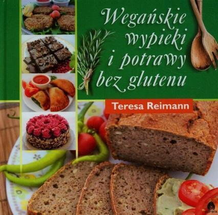 Wegańskie wypieki i potrawy bez glutenu - Teresa Reimann | okładka