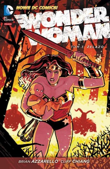 Wonder Woman Tom 3 Żelazo - Brian Azzarello | okładka