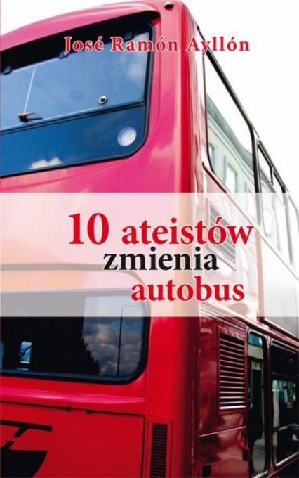 10 ateistów zmienia autobus - Ayllon Jose Ramon | okładka