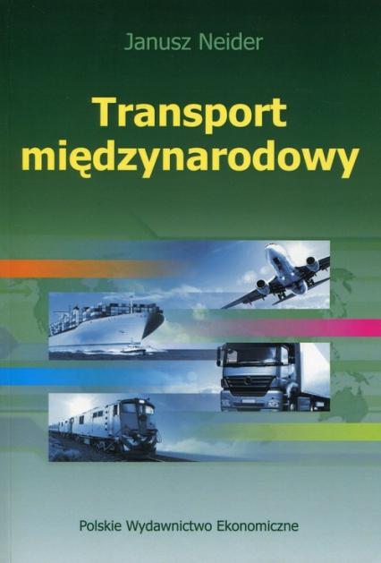 Transport międzynarodowy - Janusz Neider | okładka