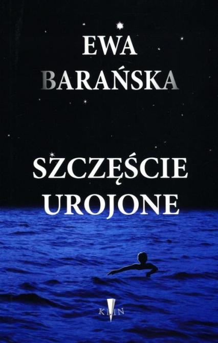 Szczęście urojone - Ewa Barańska | okładka