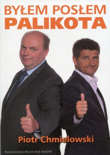 Byłem posłem Palikota - Piotr Chmielowski | okładka