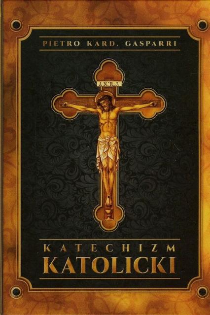 Katechizm katolicki - Pietro Gasparri | okładka