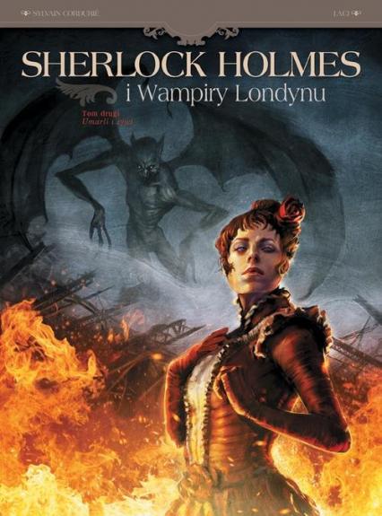Sherlock Holmes i wampiry z Londynu Tom 2 Umarli i żywi -  | okładka