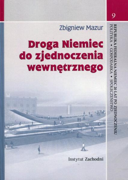 Droga Niemiec do zjednoczenia wewnętrznego - Zbigniew Mazur | okładka