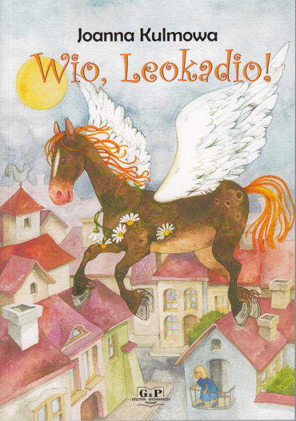 Wio, Leokadio! - Joanna Kulmowa | okładka