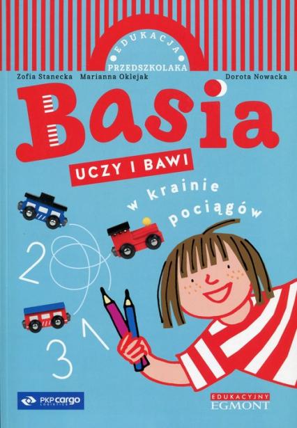 Basia uczy i bawi W krainie pociągów - Zofia Stanecka | okładka