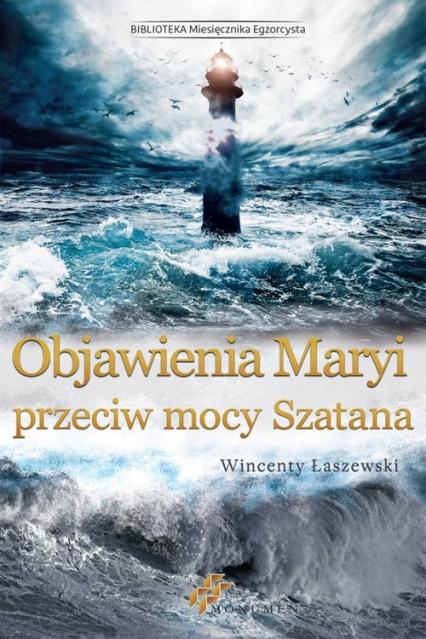Objawienia Maryi przeciw mocy Szatana - Wincenty Łaszewski   okładka