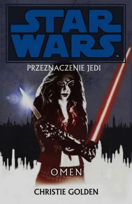 Star Wars Przeznaczenie Jedi Tom 2 Omen - Christie Golden | okładka