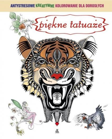 Piękne tatuaże Antystresowe kreatywne kolorowanie dla dorosłych -  | okładka