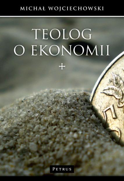 Teolog o ekonomii - Michał Wojciechowski | okładka