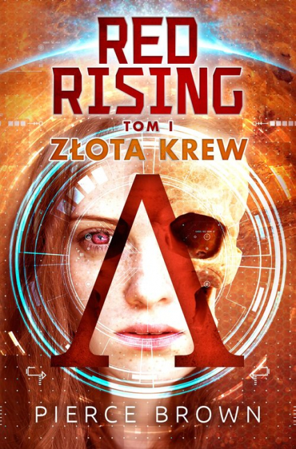 Red Rising Tom 1 Złota krew - Pierce Brown | okładka