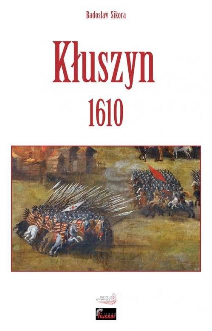 Kłuszyn 1610 - Radosław Sikora | okładka